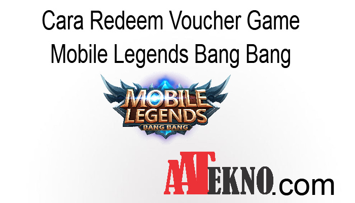 Cara Redeem Voucher Game Mobile Legends Bang Bang
