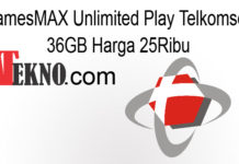GamesMAX Unlimited Play Telkomsel 36GB Harga 25Ribu
