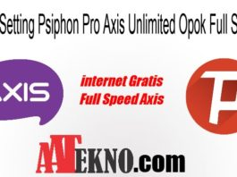 Cara Setting Psiphon Pro Axis Unlimited Opok Full Speed