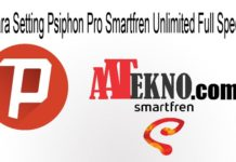 Cara Setting Psiphon Pro Smartfren Unlimited Full Speed