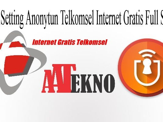 Cara Setting Anonytun Telkomsel Internet Gratis Full Speed