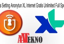 Cara Setting Anonytun XL Internet Gratis Unlimited Full Speed